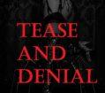 Tease and Denial